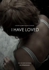 """Poster for the movie """"I Have Loved"""""""